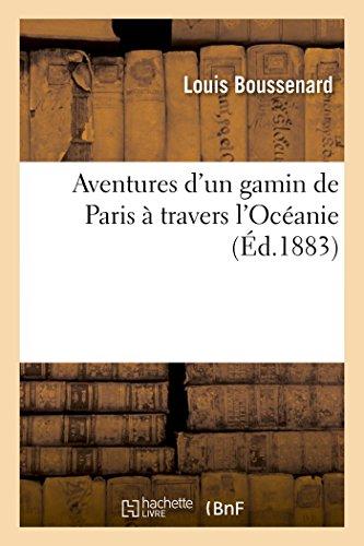 Aventures d'Un Gamin de Paris � Travers l'Oc�anie (Paperback): Boussenard-L