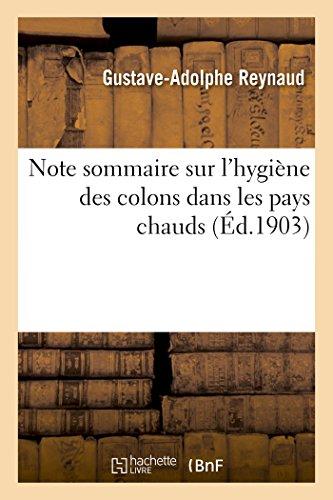 Note Sommaire Sur L'Hygiene Des Colons Dans: Reynaud, Gustave-Adolphe