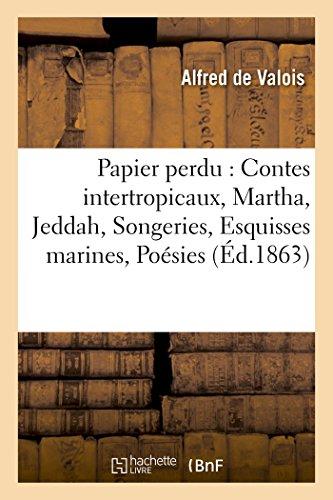 Papier Perdu Contes Intertropicaux, Martha, Jeddah, Songeries,: De Valois-A