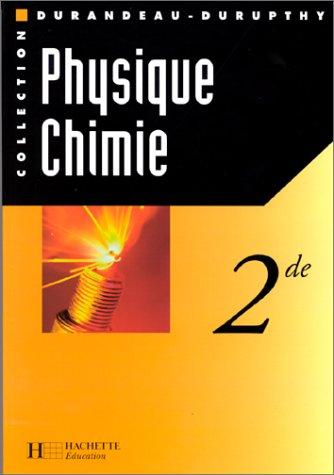 Physique et chimie seconde, livre de l'élève: Durandeau