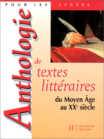 9782011351043: Anthologie de textes littéraires : du Moyen-Age au XXe siècle