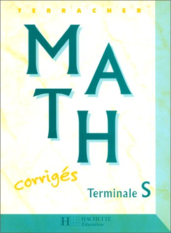 9782011351234: Collection terracher : maths, terminale S. Livre du professeur