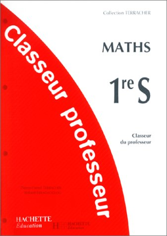 9782011352385: Maths 1ère S. Classeur professeur (Terracher)