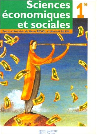 Sciences ?conomiques et sociales 1?re: Collectif & Silem,