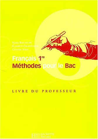 9782011353115: Français 1ère : Des méthodes pour le bac