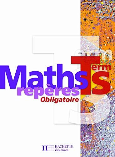Maths Term S Obligatoire: Hanouch, Boris ; Choquer-Raoult, Agnès ; Cocault, Maxime