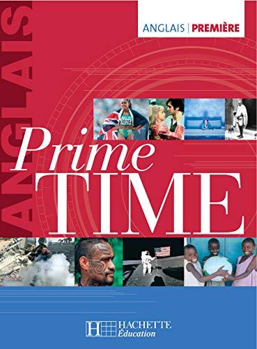 9782011354167: Prime Time Anglais Premiere - Livre de l'Eleve - Edition 2005
