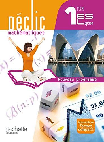9782011355386: Déclic Mathématiques 1res ES/L option - Livre élève Grand format - Edition 2011