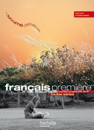 9782011355423: L'écume des lettres - Livre unique de français 1re - Livre élève grand format - Edition 2011
