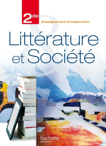 9782011355683: Littérature et société 2de - édition 2013 - Livre de l'élève format compact