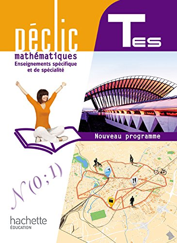 Déclic Maths Tles ES spécifique et spécialité: Misset, Lydia, Merdy,