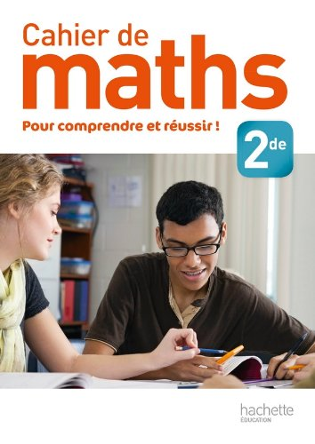 9782011355904: Cahier de maths 2de - édition 2013 (Maths (Le Bras, Soismier))