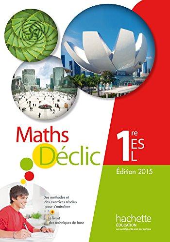 9782011357045: Mathématiques Déclic 1re ES / L - Livre de l'élève - Edition 2015