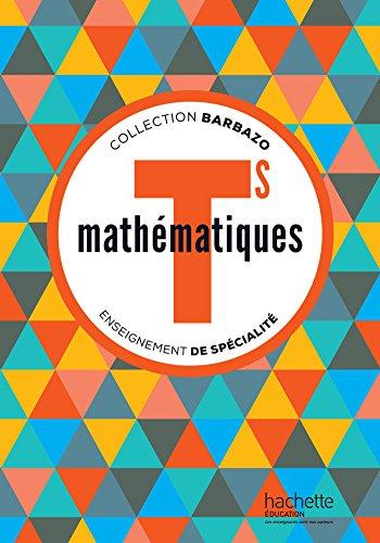 9782011357137: Mathématiques Barbazo Tle S spécialité - Livre élève - éd. 2016