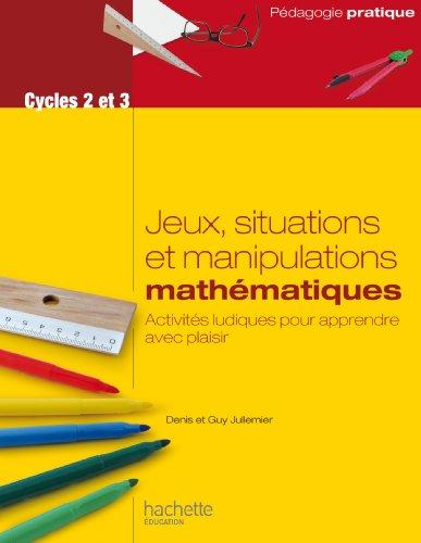9782011400475: Jeux, situations et manipulations en mathématiques - Cycles 2 et 3