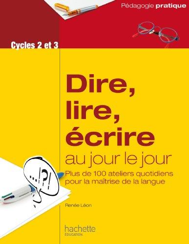 9782011400499: Dire, lire, écrire au jour le jour - Cycles 2 et 3