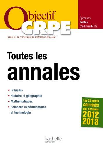 Objectif CRPE : Toutes les annales -: Véronique Bourhis; Alain