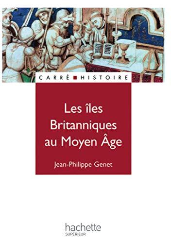 9782011449047: Les îles britanniques au Moyen Age (French edition)