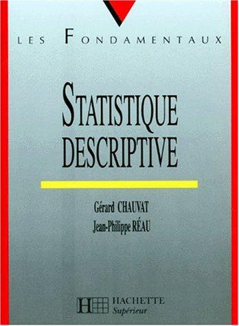 Statistique descriptive (Les fondamentaux): Gérard Chauvat; Jean-Philippe