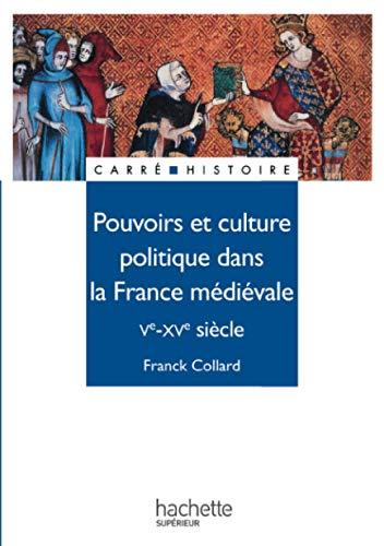 9782011450906: Pouvoirs et culture politique dans la France médiévale : Ve - XVe siècle