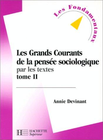 9782011451118: Les grands courants de la pensée sociologique par les textes, tome 2