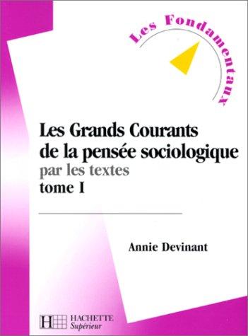9782011451125: Les grands courants de la pensée sociologique par les textes, tome 1