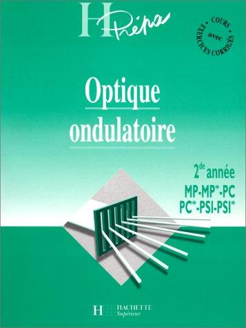 9782011451491: OPTIQUE ONDULATOIRE. : 2nde année MP-MP*-PC-PC*-PSI-PSI*