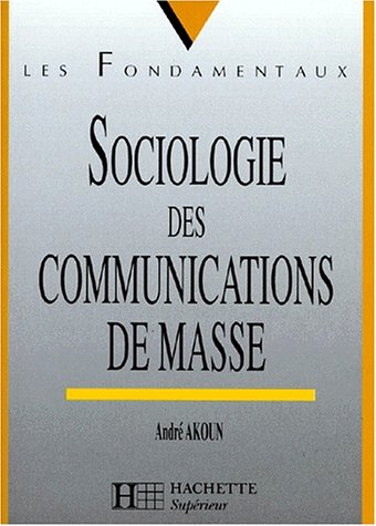 9782011452382: Sociologie de la communication de masse