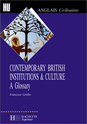 Contemporary British Institutions and Culture : A Glossary