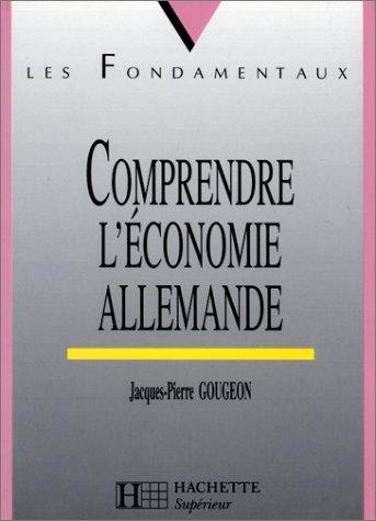 Les Fondamentaux, n°111 : Comprendre l'économie allemande: Jacques-Pierre Gougeon