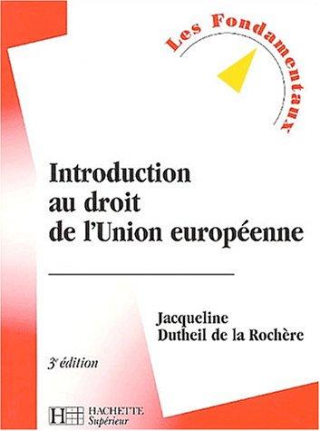 Introduction au droit de l'Union europà enne.: Dutheil de La
