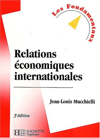 Relations économiques internationales, 3e édition (201145378X) by Jean-Louis Mucchielli