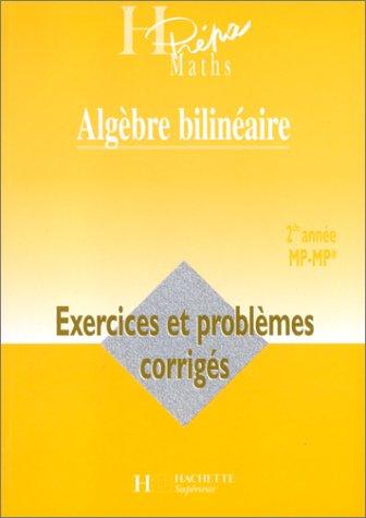 9782011454010: Algèbre bilinéaire 2ème année MP-MP*. Exercices et problèmes corrigés
