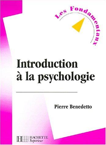 Introduction à la psychologie Benedetto, Pierre: Introduction à la