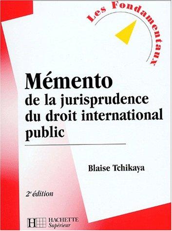 9782011454928: Mémento de la jurisprudence du droit international public, 2e édition