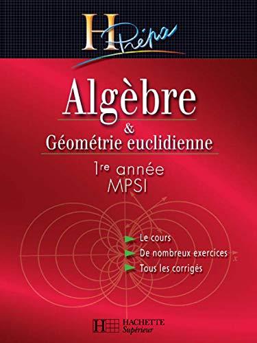 9782011455451: Algèbre - Géométrie euclidienne, MPSI, 1ère année : Cours et exercices corrigés