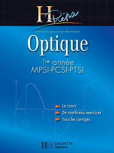 9782011455529: Optique 1ère année MPSI-PCSI-PTSI (French Edition)