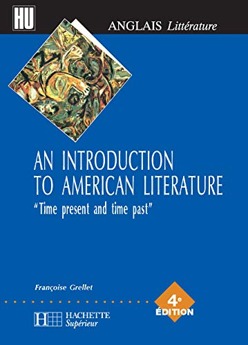 9782011456083: An Introduction to American Literature : Time present and time past