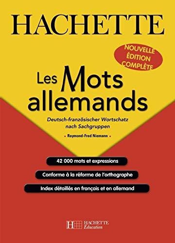 9782011456212: Les Mots allemands : Deutsch-franzôsischer Wortschatz nach Sachgruppen