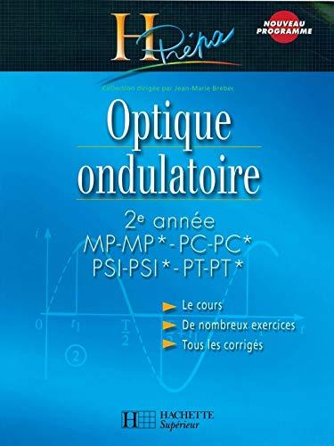 9782011456373: Optique ondulatoire 2e année MP-MP*/PC-PC*/PSI-PSI*/PT-PT*