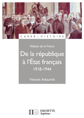 9782011456953: De la République à l'Etat français 1918-1944 (French Edition)