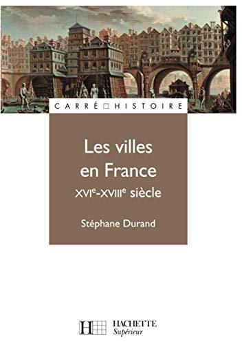 9782011457530: Les villes en France XVIe-XVIIIe siècle