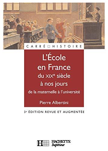9782011457561: L'Ecole en France du XIXe siècle à nos jours : De la maternelle à l'université