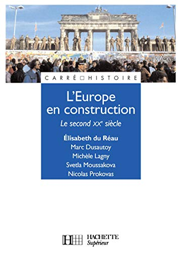 9782011459640: L'Europe en construction : Le second XXe siècle