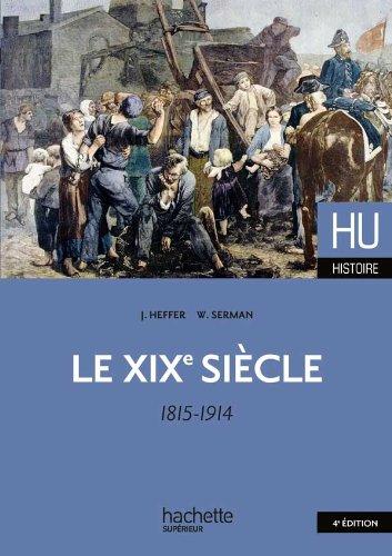 Le XIXe siècle 1815 - 1914: Serman, William, Heffer,