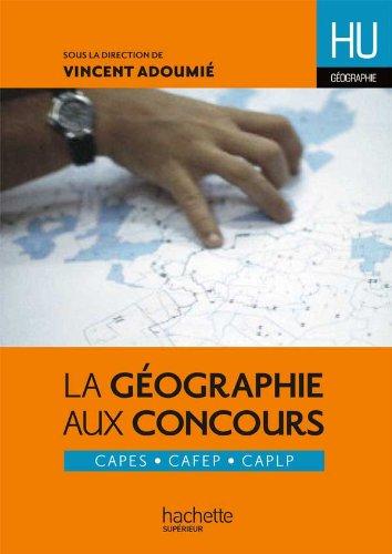 9782011461575: La géographie aux concours : CAPES, CAFEP, CAPLP