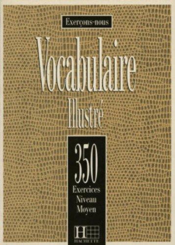 Exercons-Nous: 350 Exercices - Vocabulaire Illustre - Niveau Moyen - Collective