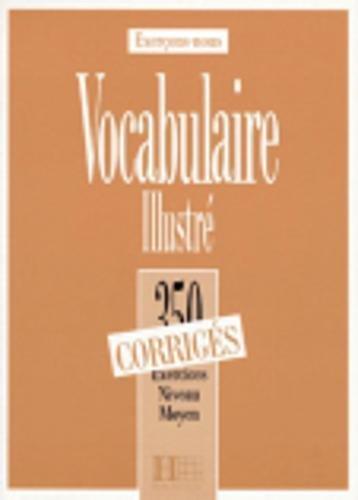 9782011549921: 350 EXERCICES DE VOCABULAIRE ILLUSTRE - NIVEAU MOYEN - CORRIGE
