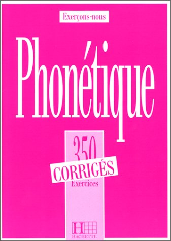 9782011550118: Les 350 Exercices de Phonetique Answer Key (English and French Edition)