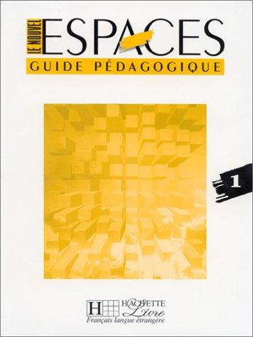 9782011550149: LE NOUVEL ESPACES 1 - GUIDE PEDAGOGIQUE: Guide Pedagogique 1 (Hachette)